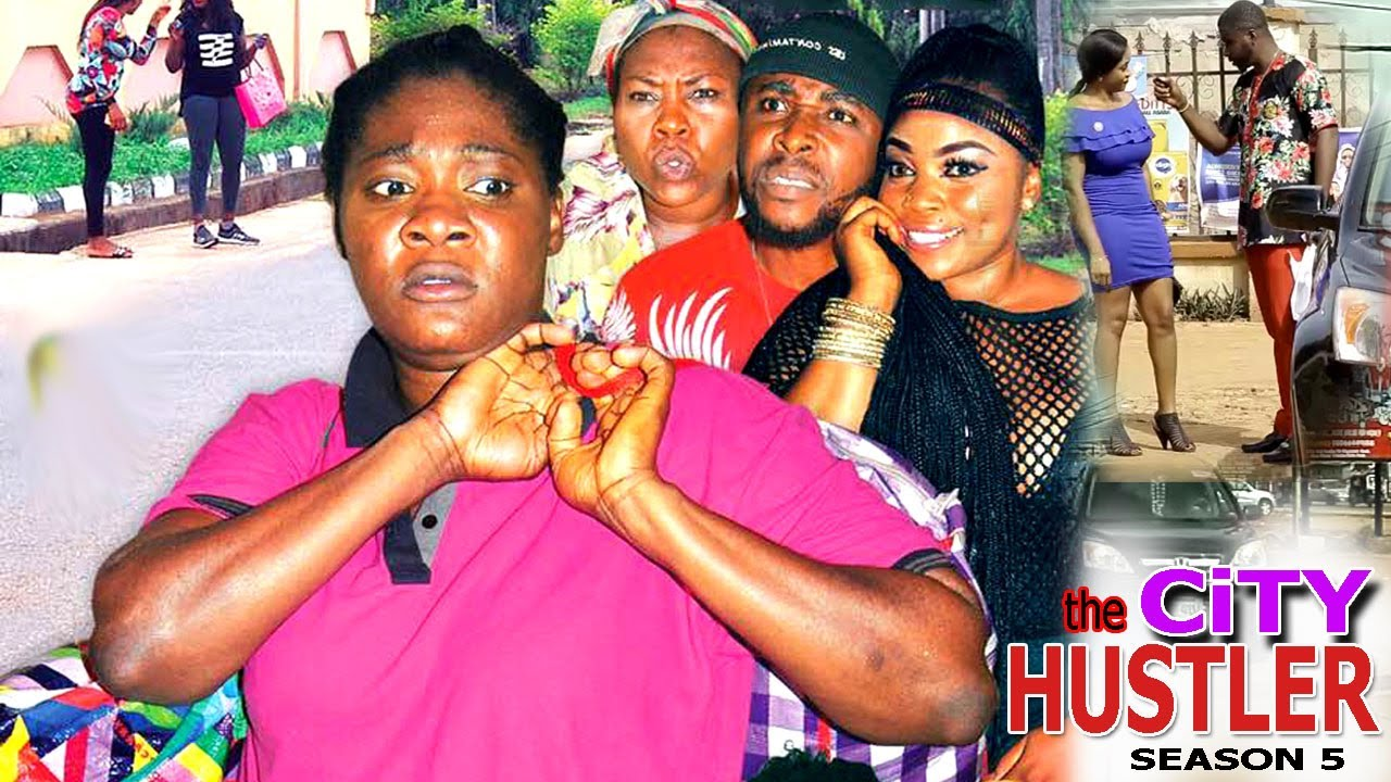 The City Hustler Season 5 - Nigerian Movie 2017