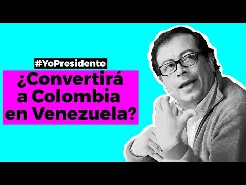 Gustavo Petro - ¿Convertirá a Colombia en Venezuela? | Yo, Presidente