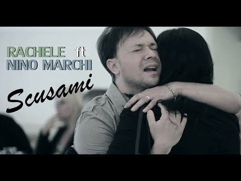 Rachele Ft. Nino Marchi - Scusami (Video Ufficiale 2017)