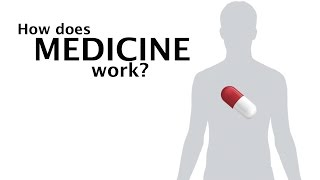 How Does Medicine Work?