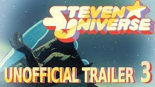 Steven Universe - Unofficial Trailer 3 [HD] (Spoilers)