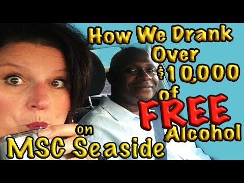 How We Drank Over $10,000 of Free Alcohol on MSC Seaside!