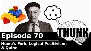 THUNK - 70. Hume's Fork, Logical Positivism, & Quine