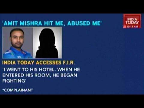 Amit Mishra Hit Me, Abused Me, Choked Me: Complainant