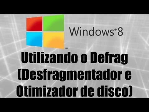 Windows 8 - Utilizando o Defrag (Desfragmentador e Otimizador de disco)