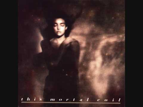 Fond Affections - This Mortal Coil