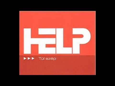 Help - Túl Szép