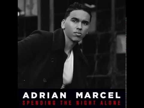 "Adrian Marcel- ""Spending The Night Alone"""