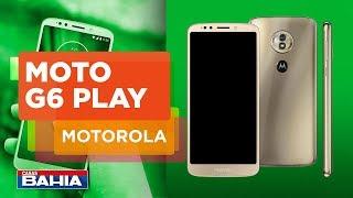 Conheça o MOTO G6 PLAY, o novo smartphone da família Motorola | Casas Bahia