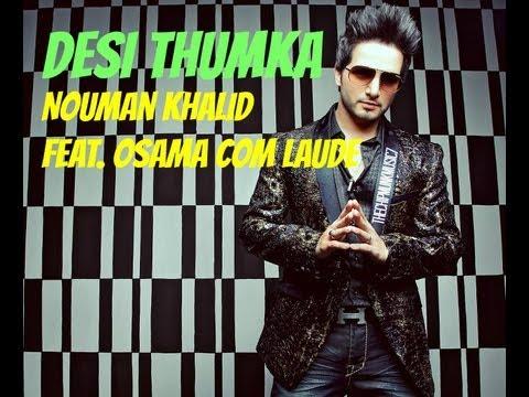 Desi Thumka - Nouman Khalid Feat. Osama Com Laude HD Chipmunk...