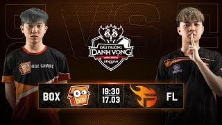 BOX Gaming vs Team Flash - Vòng 5 Ngày 2 - Đấu Trường Danh Vọng Mùa Xuân 2019