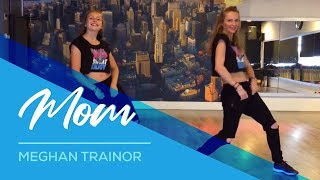 Meghan Trainor - Mom -  Mother & Daughter - Easy Fitness Dance Choreography