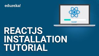 ReactJS Installation Tutorial | ReactJS Installation On Windows | ReactJS Tutorial | Edureka