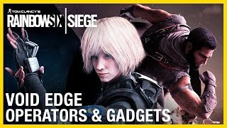 Rainbow Six Siege: Void Edge Operators Gameplay Gadgets and Starter Tips | Ubisoft [NA]