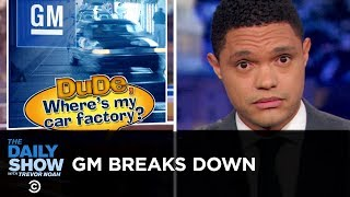 Trump's Broken Promise to General Motors | The Daily Show