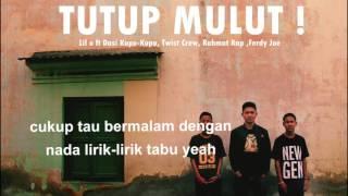 Lil o - Tutup Mulut ! feat Dasi Kupu Kupu, Twist Crew, Ferdy Joe, Rahmat Rap (LIRIK VIDEO)
