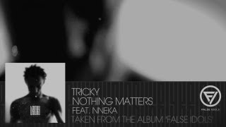 Watch Tricky Nothing Matters video