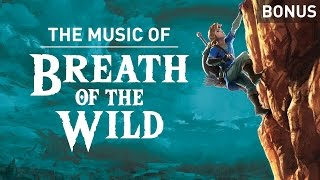 The music of Breath of the Wild | GMTK Extra