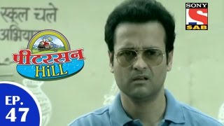 Peterson Hill - पीटरसन हिल - Episode 47 - 31st March 2015