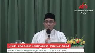 #Cianjur_Bertauhid Keutamaan Tauhid - Ustadz  Haidar Andika, Lc