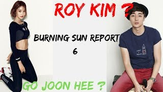 Roy Kim Guilty Too? Who is Go Joonhee? Burning Sun Scandal Report 6 | Scouter Report