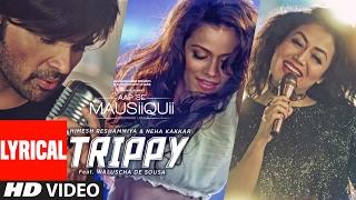Trippy (Lyrical Video Song) | AAP SE MAUSIIQUII | Himesh Reshammiya, Neha Kakkar | Kiran Kamath