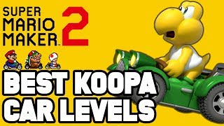 Super Mario Maker 2 BEST KOOPA CAR LEVELS