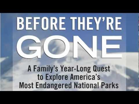 Before They&#039;re Gone: A Family&#039;s Year-Long Quest to Explore America&#039;s Most Endangered National Parks