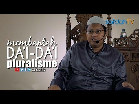 Kajian Ilmiah: Membantah Da'i-Da'i Pluralisme - Ustadz Dr. Firanda Andirdja, MA