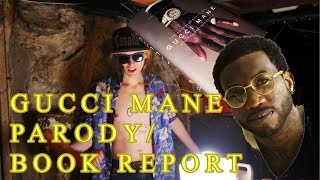 Gucci Mane: Trap house parody/book report on The Autobiography of Gucci Mane