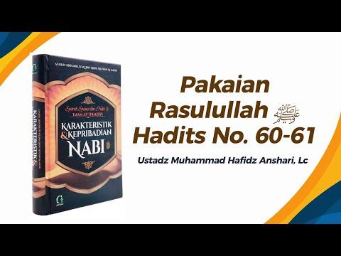 Pakaian Rasulullah Hadits No. 60-61 - Ustadz Muhammad Hafizh Anshari