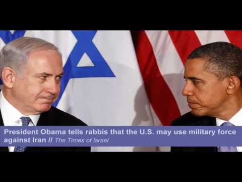 President Obama tells rabbis that the U.S. may use military force against Iran (SCWatch Update #227)