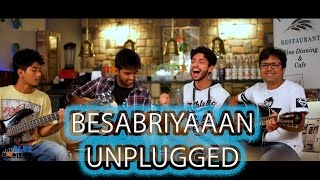 BESABRIYAAN | M. S. DHONI | THE UNTOLD STORY | HD UNPLUGGED COVER BY THE BLUE HORIZON