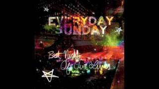 Watch Everyday Sunday Best Night Of Our Lives video