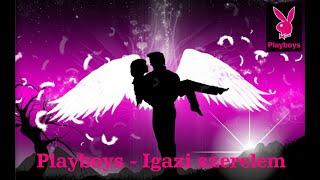 Playboys - Igazi szerelem (Hivatalos zenei videó)
