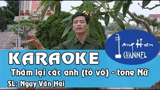 [Karaoke Chèo] Thăm lại các anh (Tò vò) SL: Ngụy Văn Hai - Tone Nữ