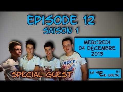 Episode 12 [SAISON 1] – Mercredi 04 décembre 2013 – La Vie en Coloc