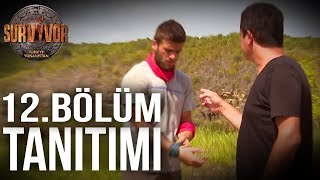 12 Bölüm Tanıtımı Survivor Türkiye Yunanistan