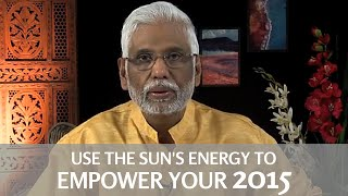 How To Make Use of the Sun's Energy: Winter Solstice to Empower Your 2015