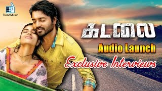 Kadalai Audio Launch - Exclusive Interviews