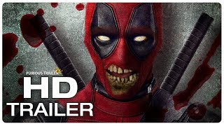 DEADPOOL 2 Zombie Wade Wilson Extended Trailer (2018) Superhero Movie Trailer HD