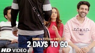 2 Days To Go (In Cinemas) ►Sonu Ke Titu Ki Sweety | Releasing On 23rd February 2018