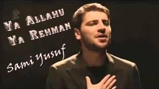 Sami Yusuf Ya Allahu Ya Rahman  يا الله يا رحمان
