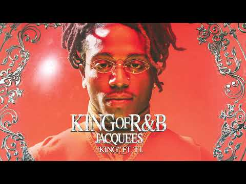 Download Jacquees - King ft. T.I.  Audio Mp4 baru