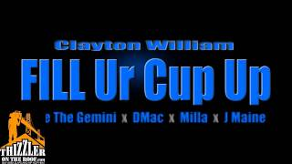 Clayton William ft. Sage The Gemini, DMac, Milla, J Maine - Fill Ur Cup Up [Thizzler.com]