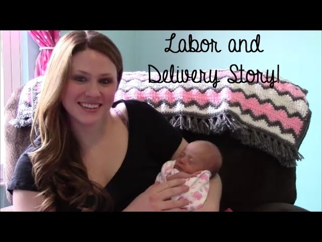 LABOR AND DELIVERY STORY || Beth andBaby