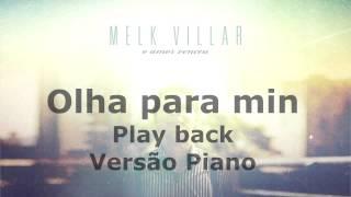 Melk Villar - Olha Para Mim - Play back Versão Piano