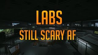 Labs Still Scares Me - Escape From Tarkov 0.11.7