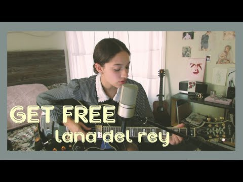 Get Free by Lana Del Rey (Cover) by Sara King
