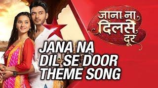 Jana Na Dil Se Door Theme Song | Star Plus | Krsna Solo | Sandeep Nath